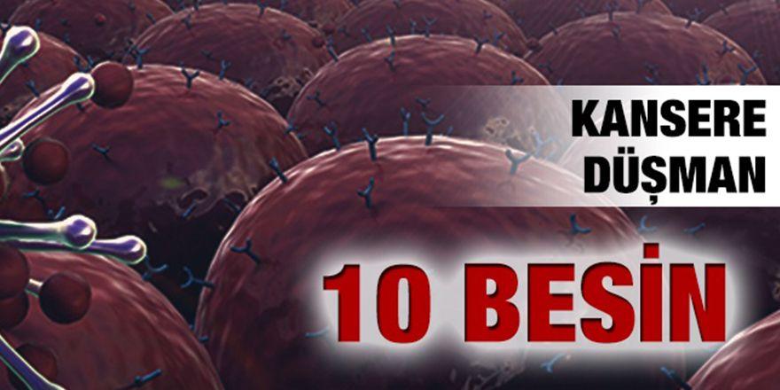 Kanser düşmanı 10 besin