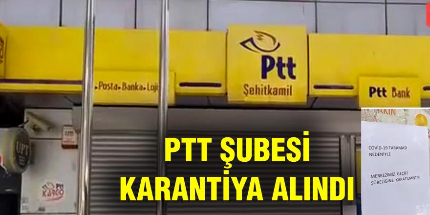 PTT ŞUBESİ KARANTİNADA