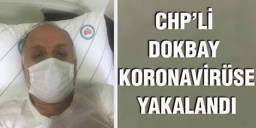 CHP'li Dokbay koronavirüse yakalandı
