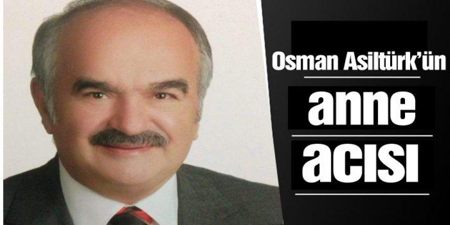 Osman Asiltürk'ün anne acısı