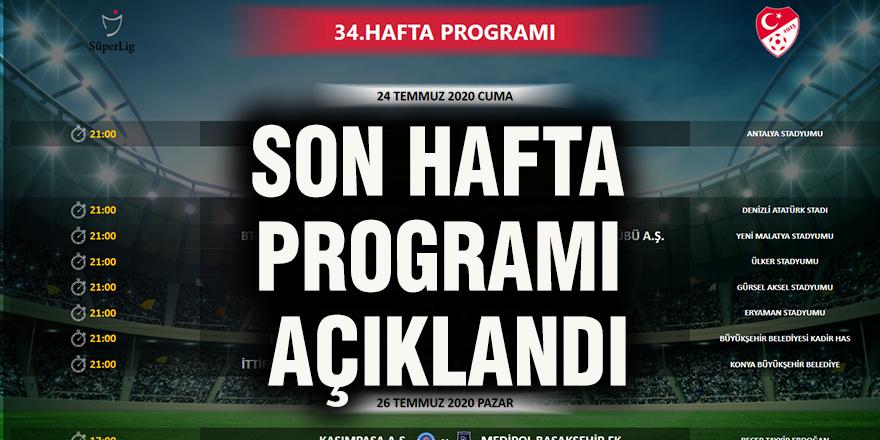 Son hafta programı açıklandı