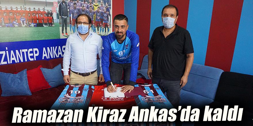 Ramazan Kiraz Ankas'da kaldı