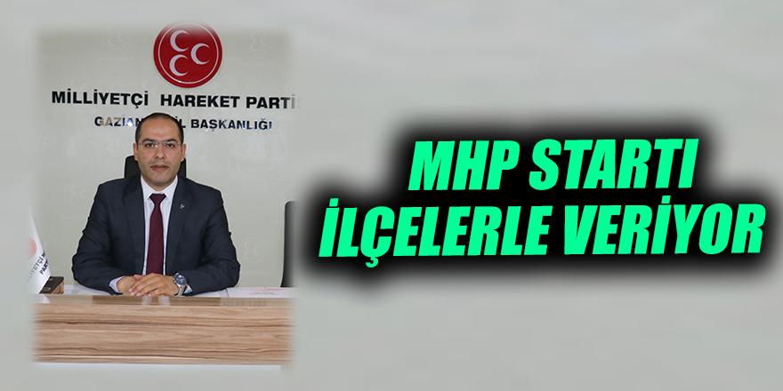 MHP startı ilçelerle veriyor