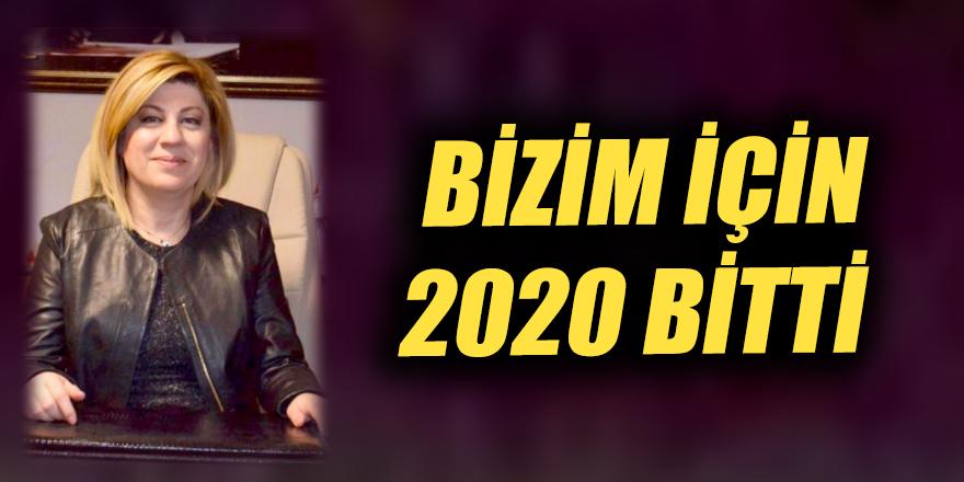 Bizim için 2020 bitti