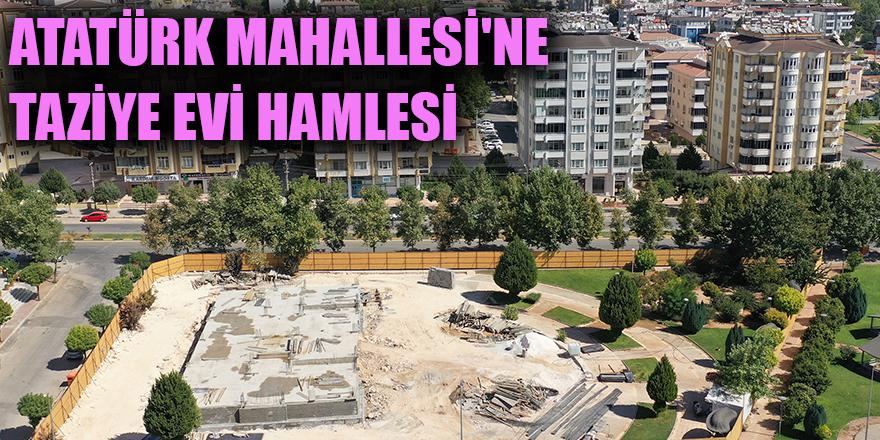 Atatürk Mahallesi'ne taziye evi hamlesi
