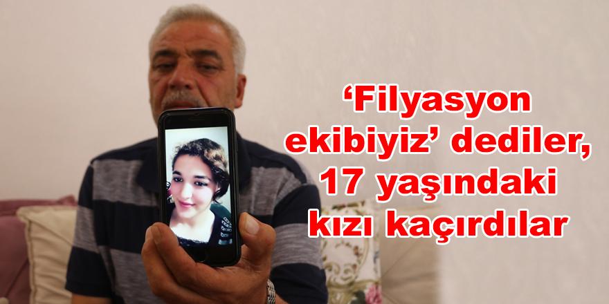 17 yaşındaki kızı kaçırdılar