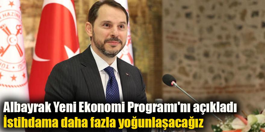 Albayrak Yeni Ekonomi Programı'nı açıkladı
