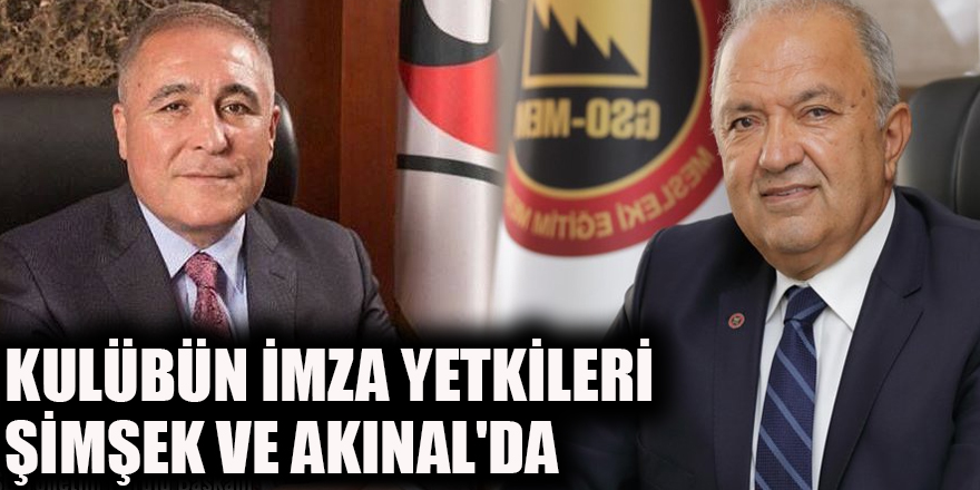Kulübün imza yetkileri Şimşek ve Akınal'da
