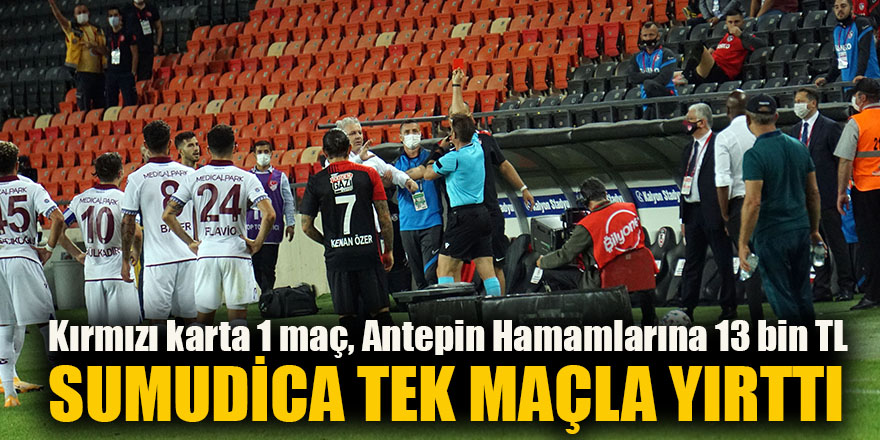 Kırmızı karta 1 maç, Antepin Hamamlarına 13 bin TL