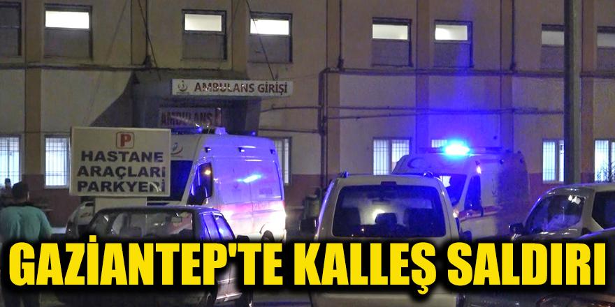 GAZİANTEP'TE KALLEŞ SALDIRI