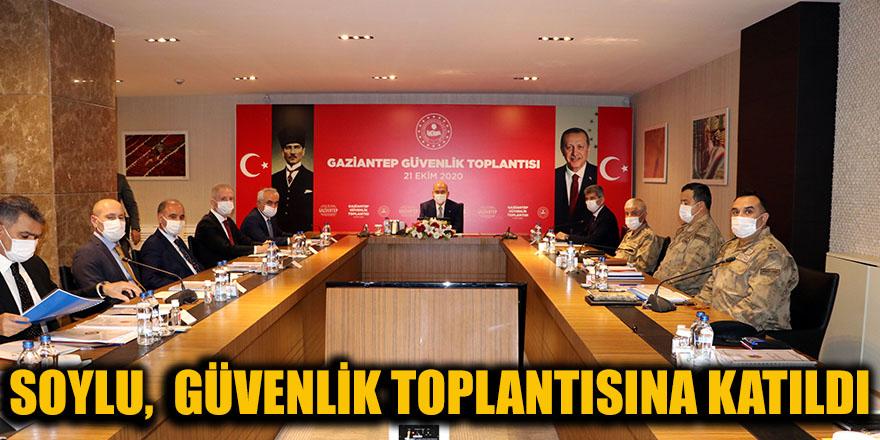 SOYLU,  GÜVENLİK TOPLANTISINA KATILDI