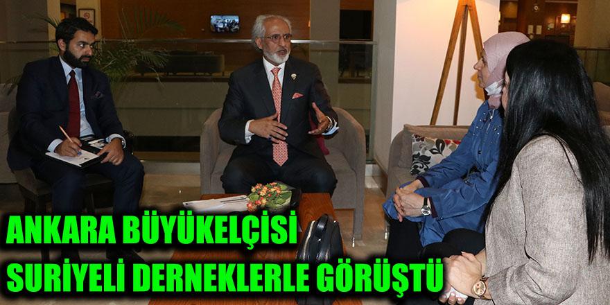 Ankara Büyükelçisi Suriyeli derneklerle görüştü