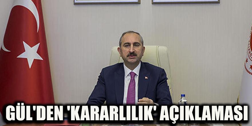 Gül'den 'kararlılık' açıklaması