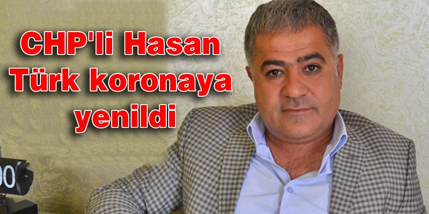 CHP'li Hasan Türk koronaya yenildi