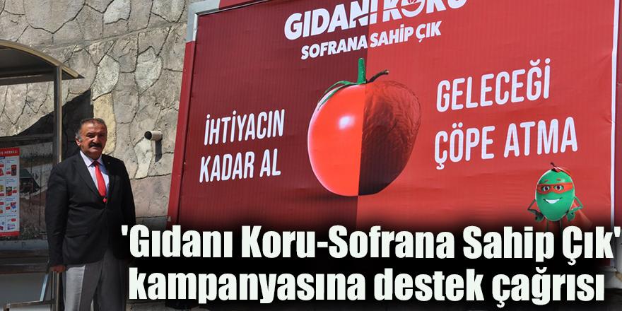 'Gıdanı Koru-Sofrana Sahip Çık'  kampanyasına destek çağrısı