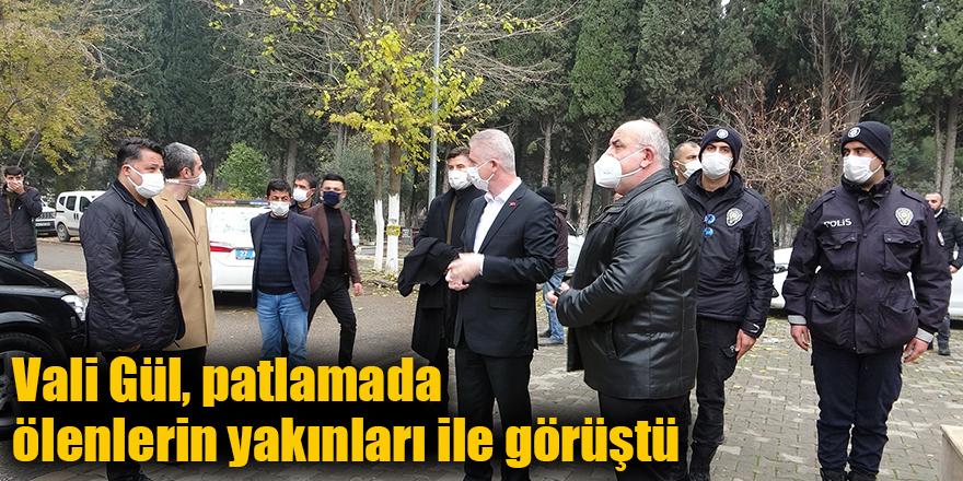 Vali Gül, patlamada ölenlerin yakınları ile görüştü
