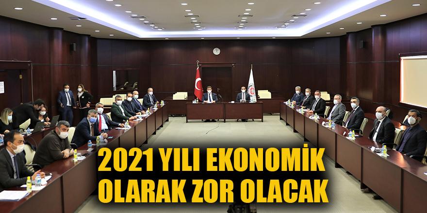 2021 yılı ekonomik olarak zor olacak