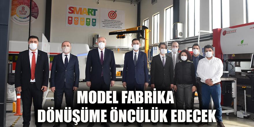 Model fabrika dönüşüme öncülük edecek