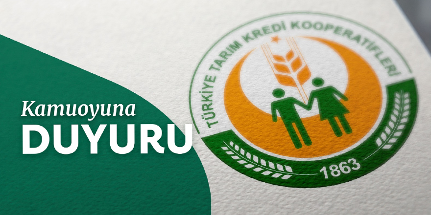 Türkiye Tarım Kredi Kooperatifleri'nden duyuru