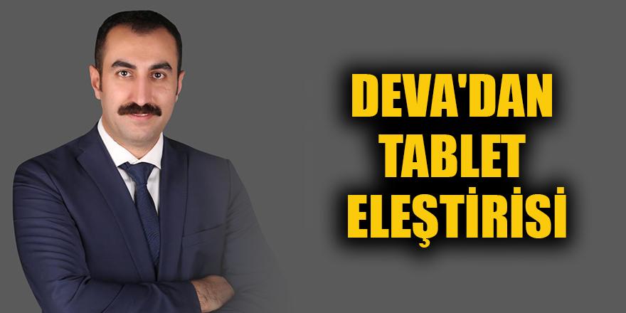Deva'dan tablet eleştirisi