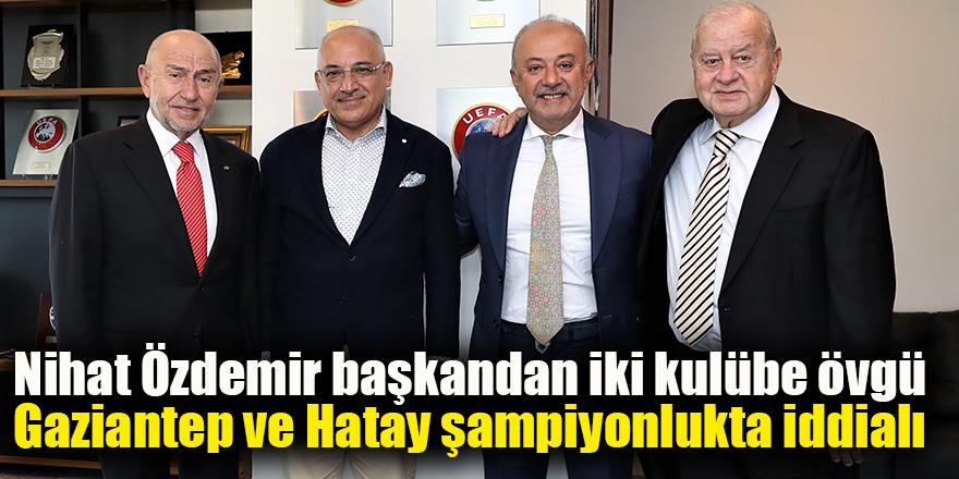 Nihat Özdemir başkandan iki kulübe övgü