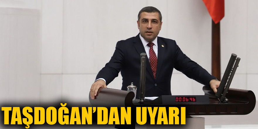 Taşdoğan'dan uyarı