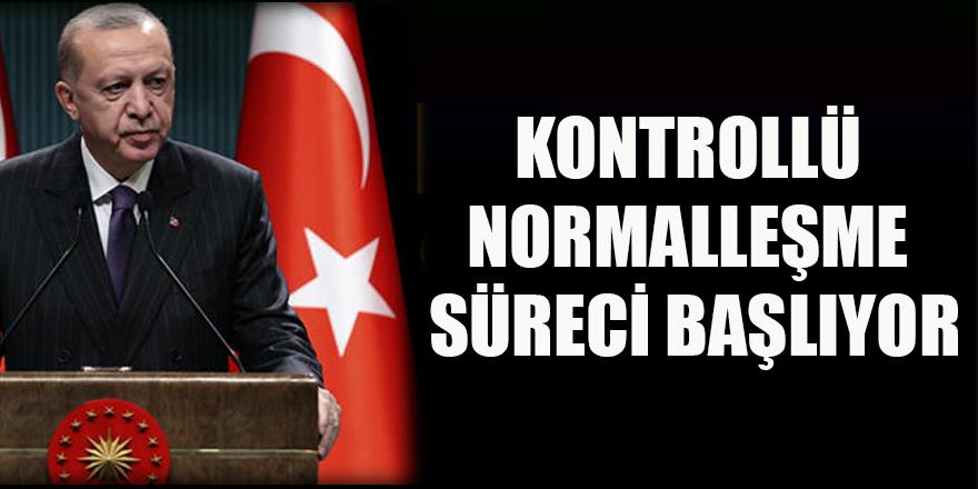 KONTROLLÜ NORMALLEŞME SÜRECİ BAŞLIYOR