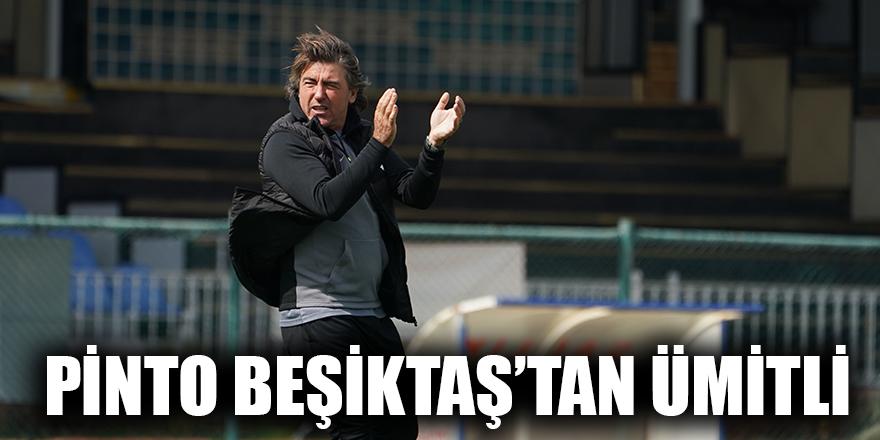 Pinto Beşiktaş'tan ümitli