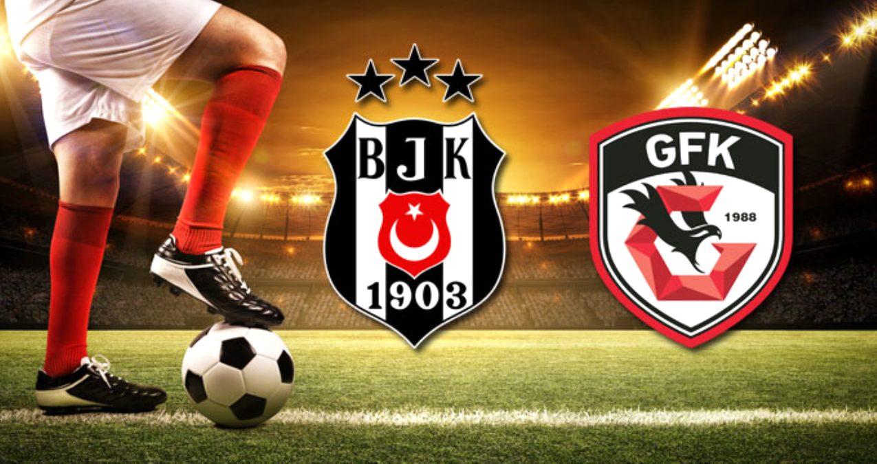 CANLI | Beşiktaş - Gaziantep FK