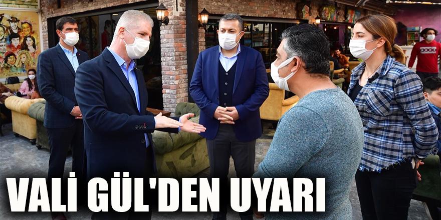 Vali Gül'den uyarı