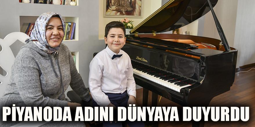 Piyanoda adını dünyaya duyurdu