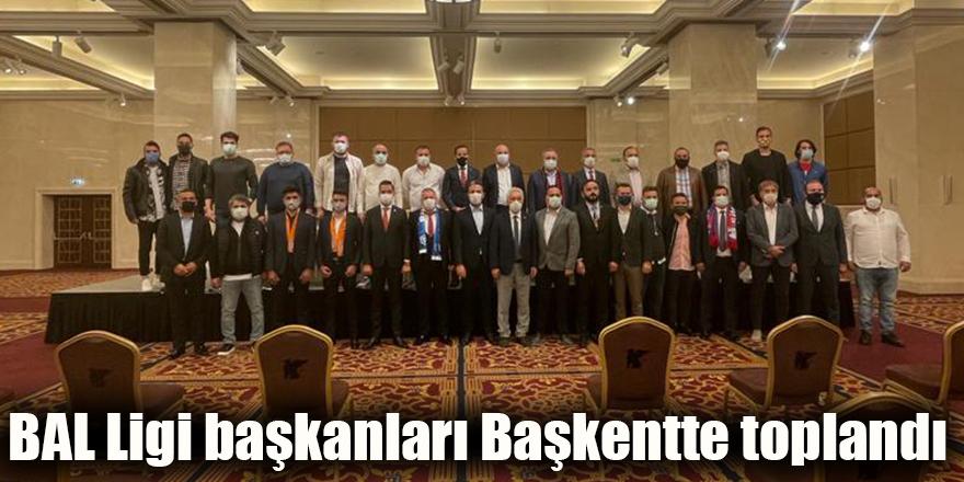 BAL Ligi başkanları Başkentte toplandı