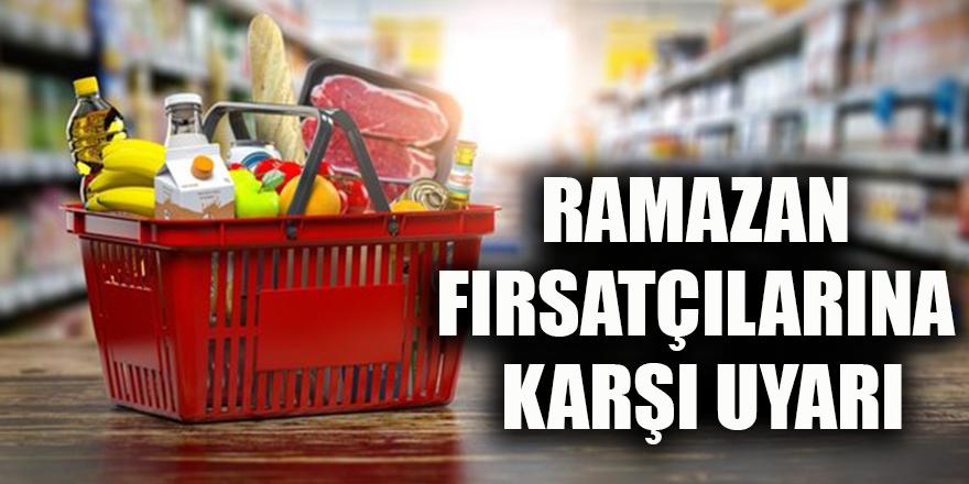 Ramazan fırsatçılarına karşı uyarı