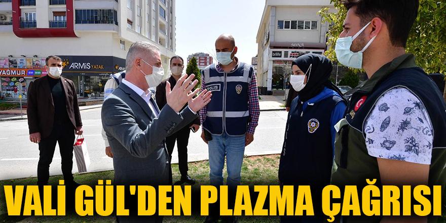 Vali Gül'den Plazma çağrısı