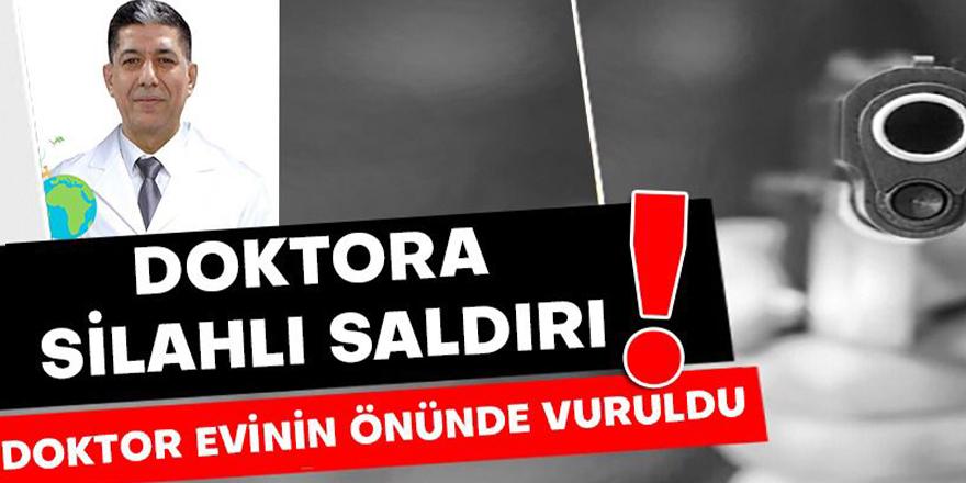 DOKTORA SİLAHLI SALDIRI