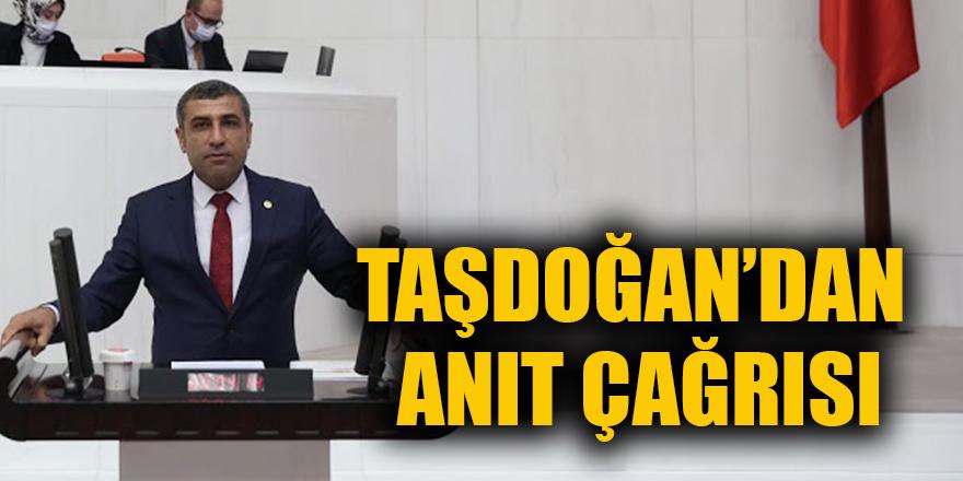 Taşdoğan'dan anıt çağrısı