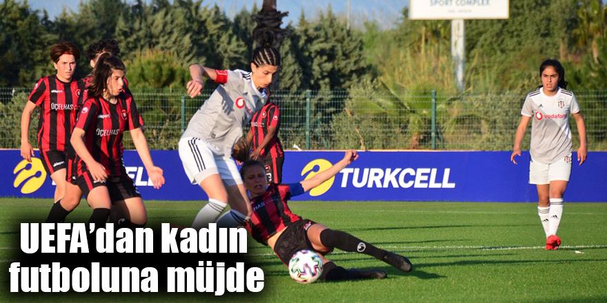 UEFA'dan kadın futboluna müjde