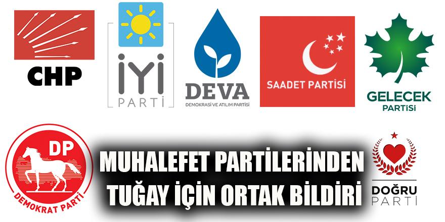 Muhalefet partilerinden Tuğay için ortak bildiri