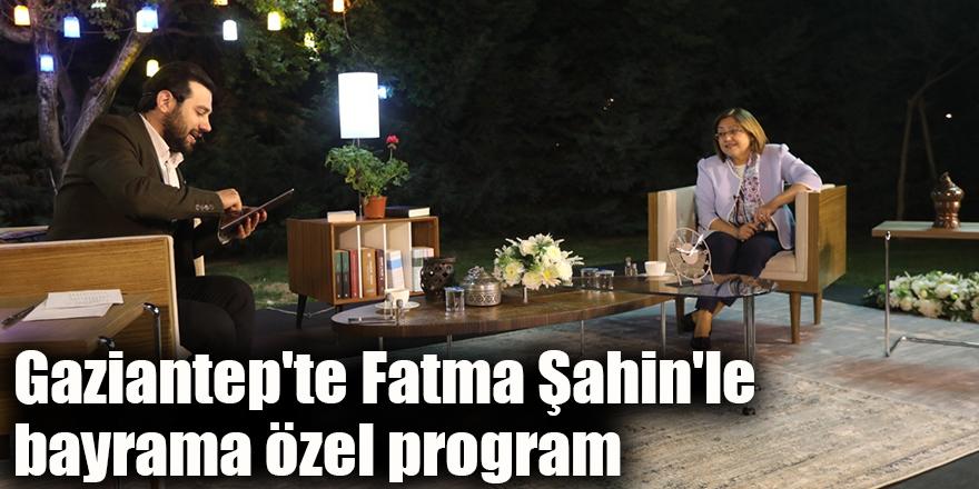 Fatma Şahin'le bayrama özel program