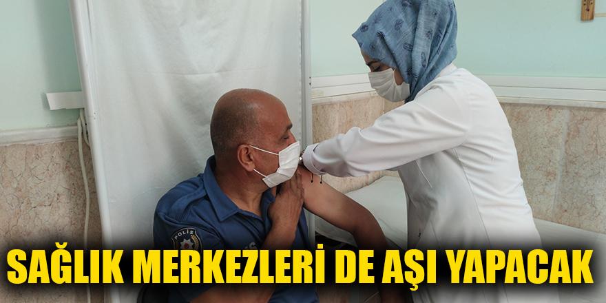 Sağlık merkezleri de aşı yapacak