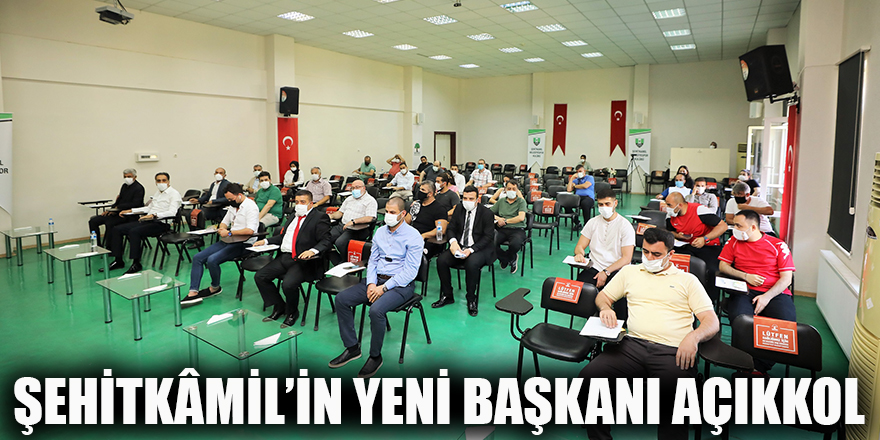 Şehitkâmil'in yeni başkanı Açıkkol