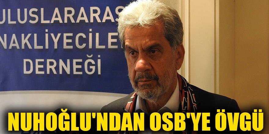 Nuhoğlu'ndan OSB'ye övgü
