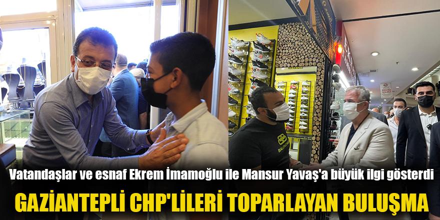 GAZİANTEPLİ CHP'LİLERİ TOPARLAYAN BULUŞMA
