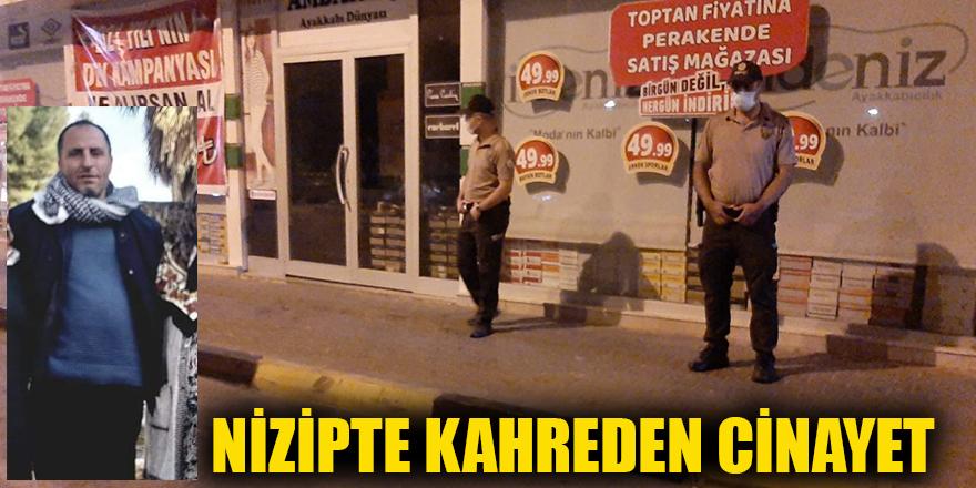 NİZİPTE KAHREDEN CİNAYET