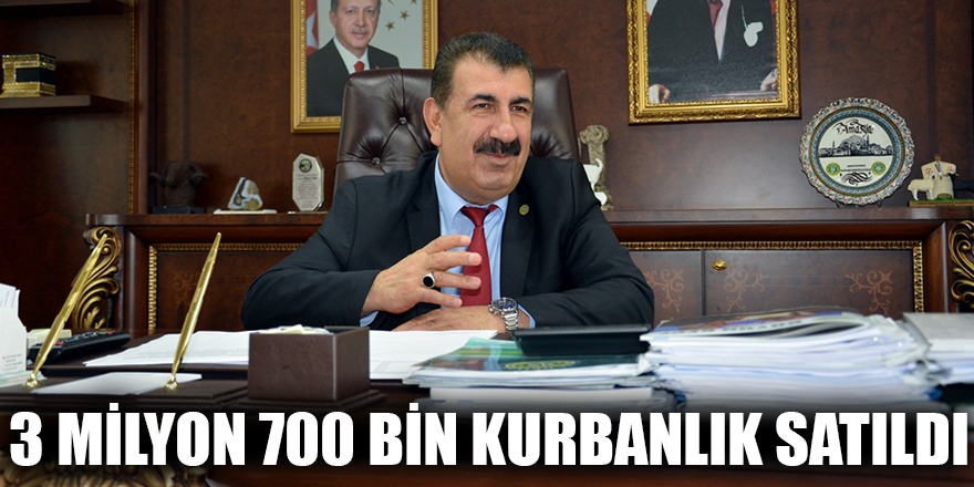 3 milyon 700 bin kurbanlık satıldı