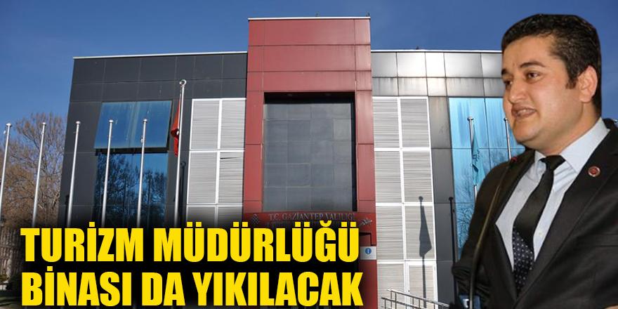 Turizm Müdürlüğü binası da yıkılacak