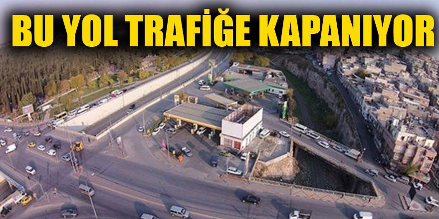 Bu yol trafiğe kapanıyor