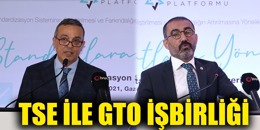 TSE ile GTO işbirliği