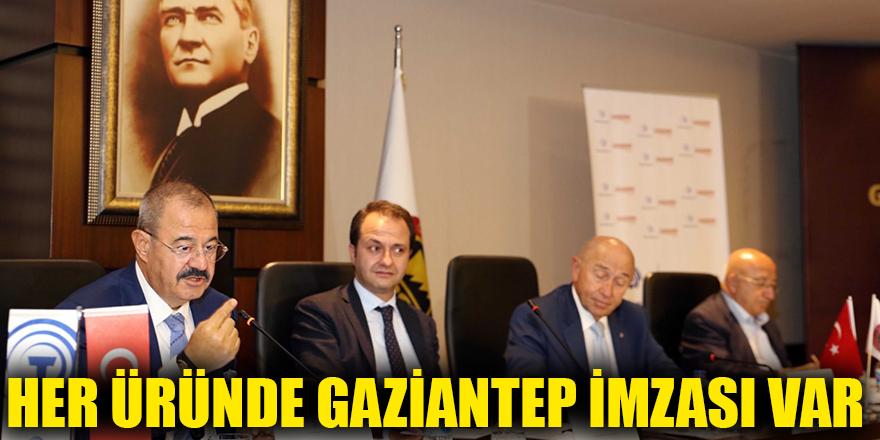 Her üründe Gaziantep imzası var