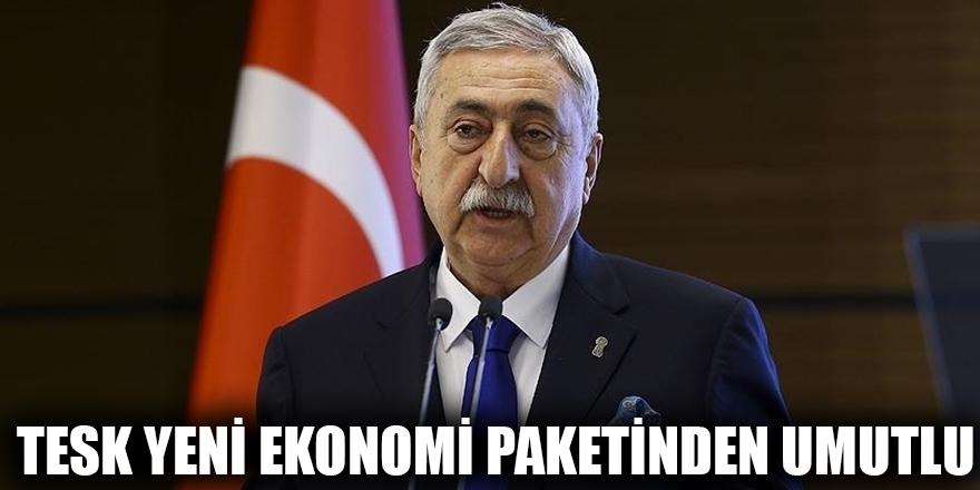 TESK yeni ekonomi paketinden umutlu
